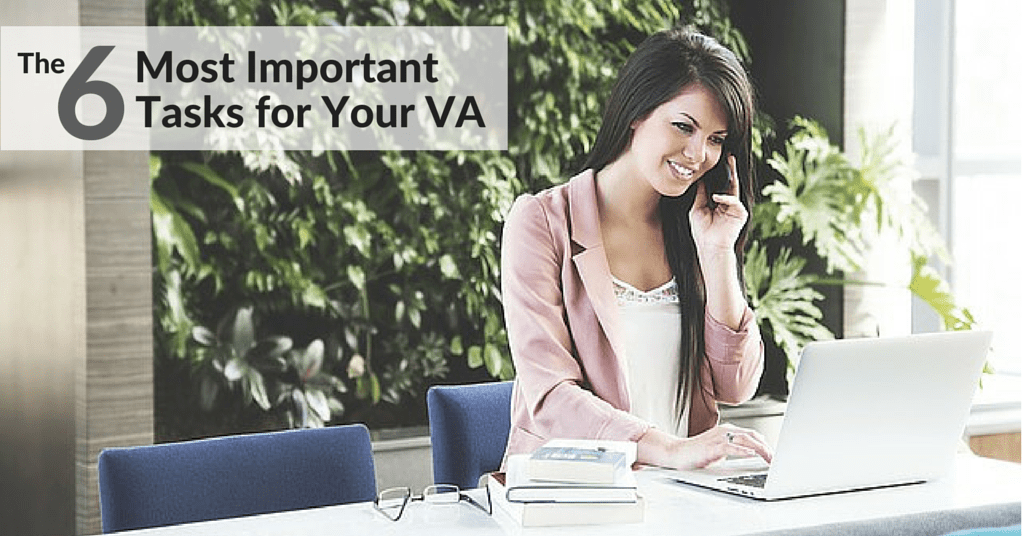The 6 Most Important Tasks For Your Virtual Assistant