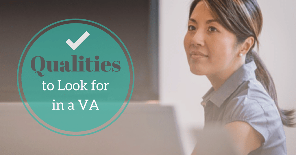 Qualities To Look For In a VA