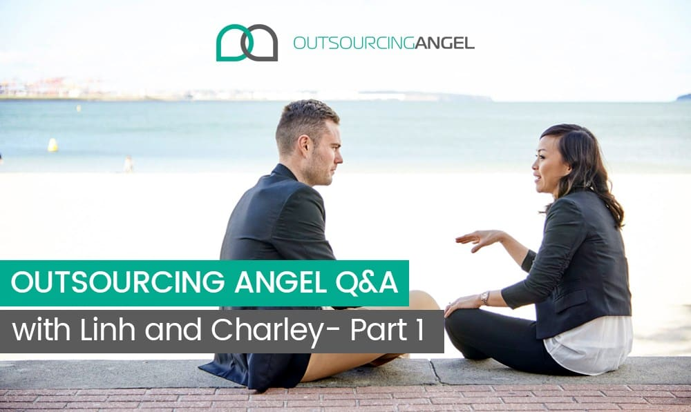 Outsourcing Angel Q&A with Linh and Charley- Part 1
