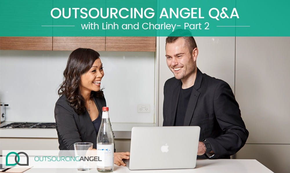 Outsourcing Angel Q&A with Linh and Charley – Part 2