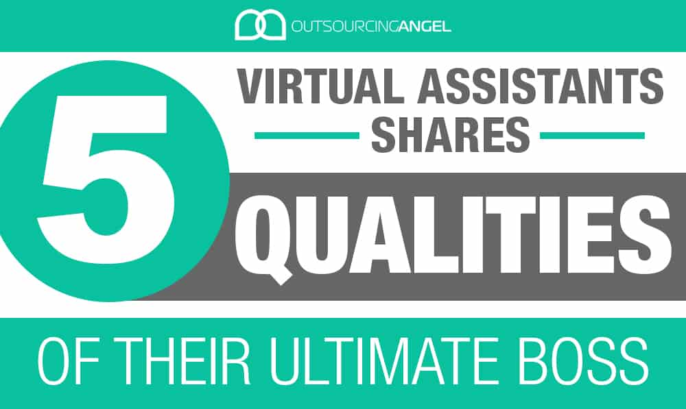 Virtual Assistants Share the 5 Qualities of Their Ultimate Boss