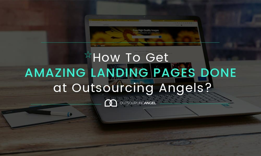 How To Get QUALITY Landing Pages Done by Outsourcing Angel