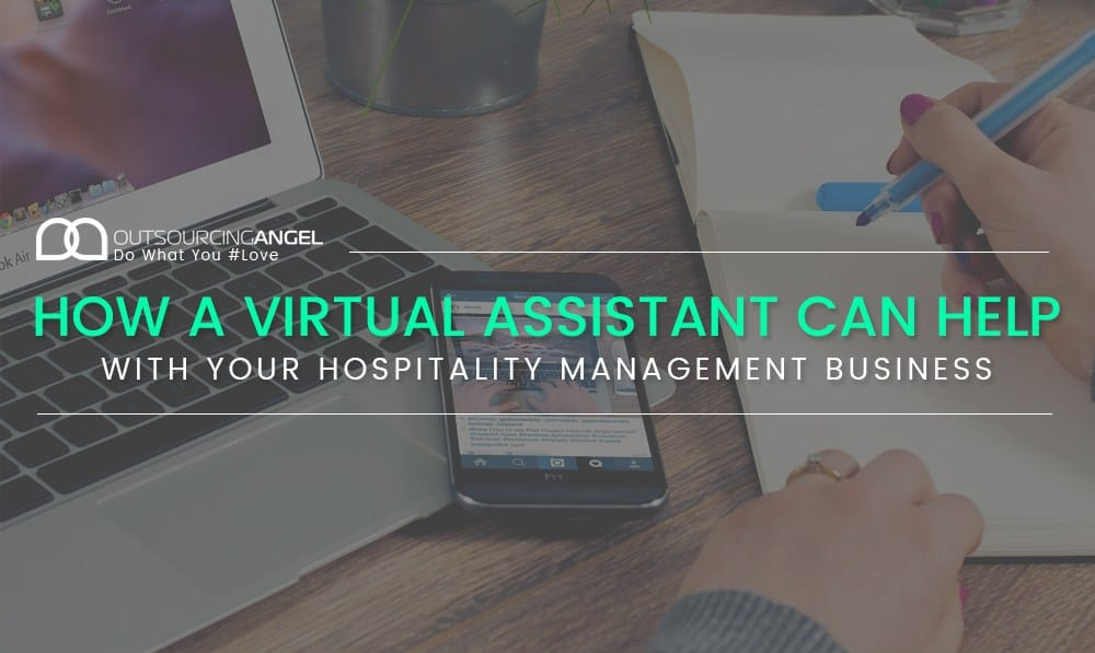 How A Virtual Assistant Can Help With Your Hospitality Management Business