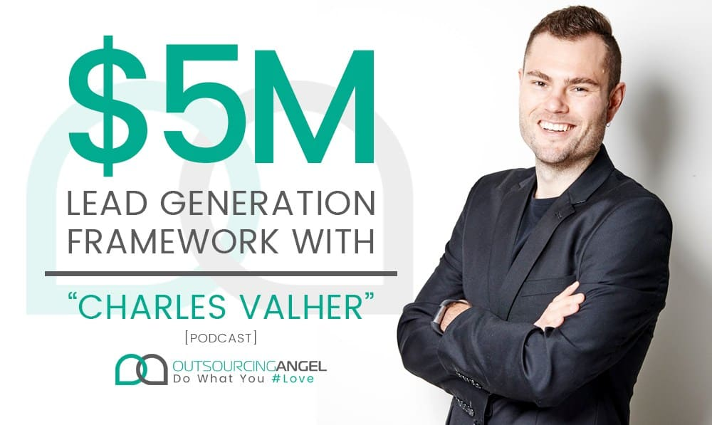 $5m Lead Generation Framework with Charles Valher [Podcast]