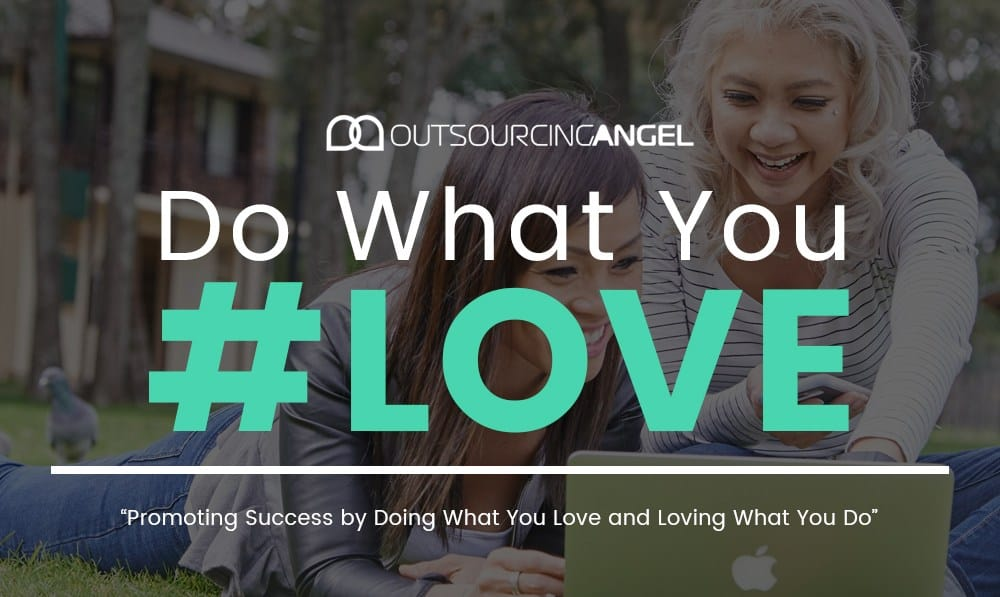 Promoting Success by Doing What You Love and Loving What You Do
