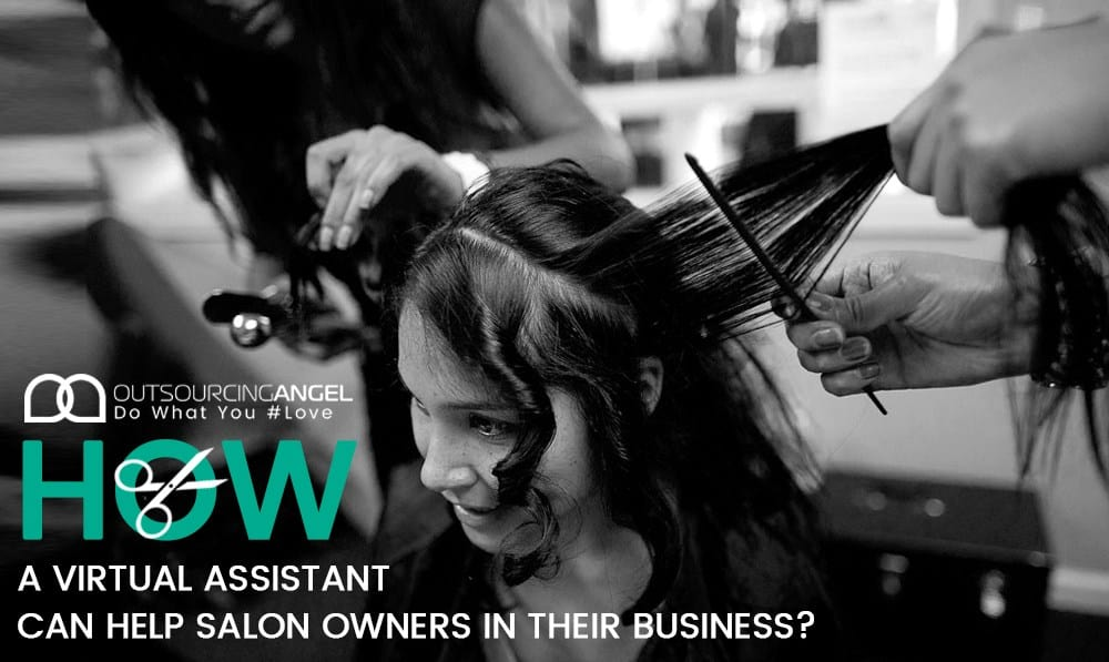 How A Virtual Assistant Can Help Salon Owners in their Business