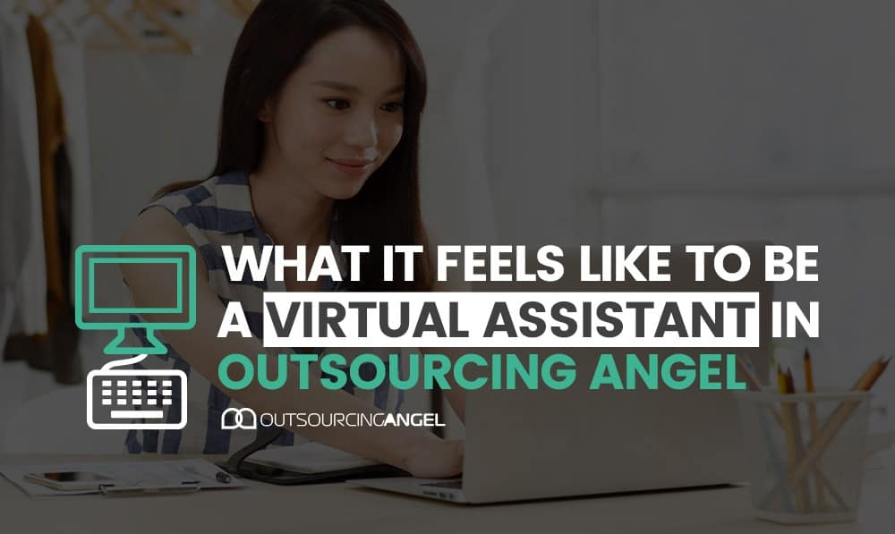 What it Feels Like to be a Virtual Assistant in Outsourcing Angel
