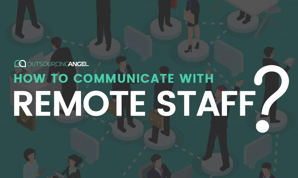 The Art of Communicating With Your Virtual Workers