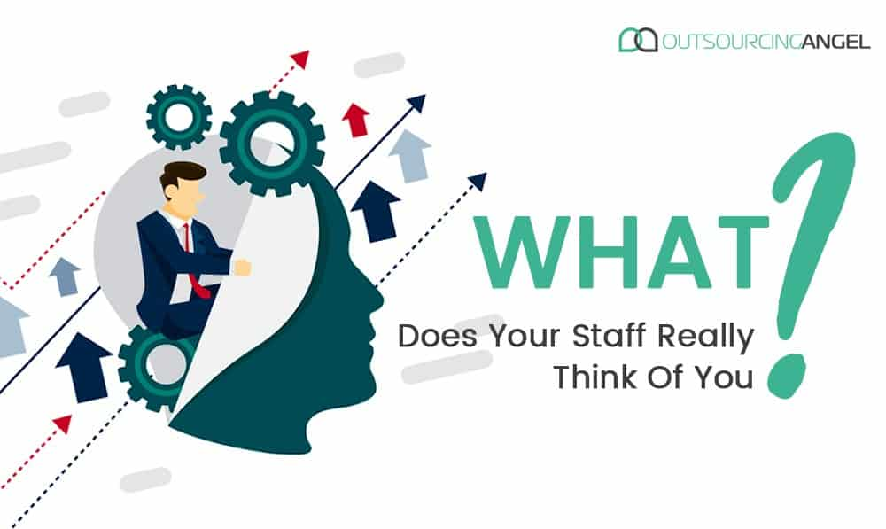 What Does Your Staff Really Think Of You?