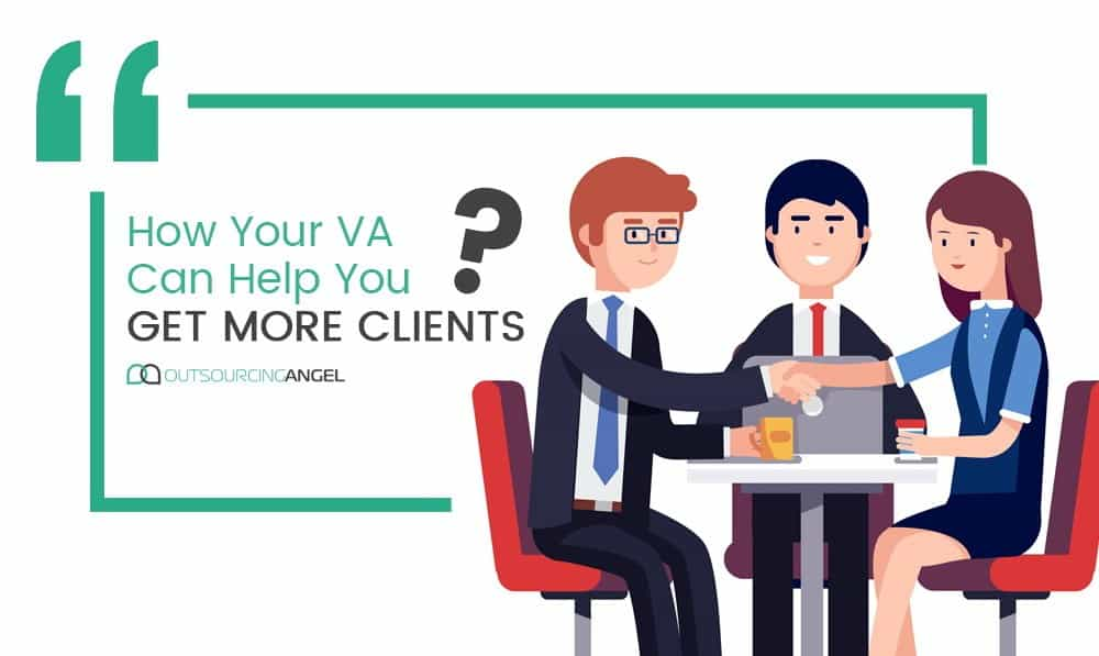 How Your VA Can Help You Get More Clients