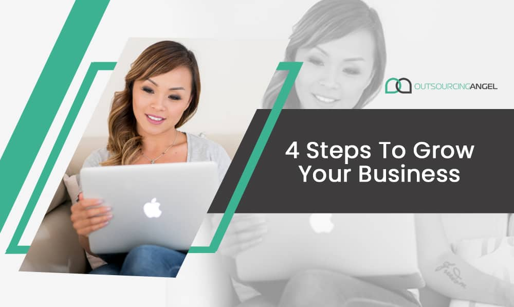 4 Steps To Grow Your Business