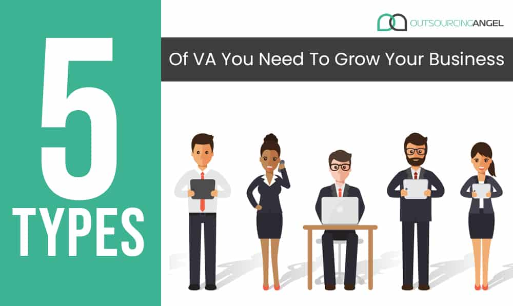 5 Types of VA You Need in Your Team to Grow Your Business