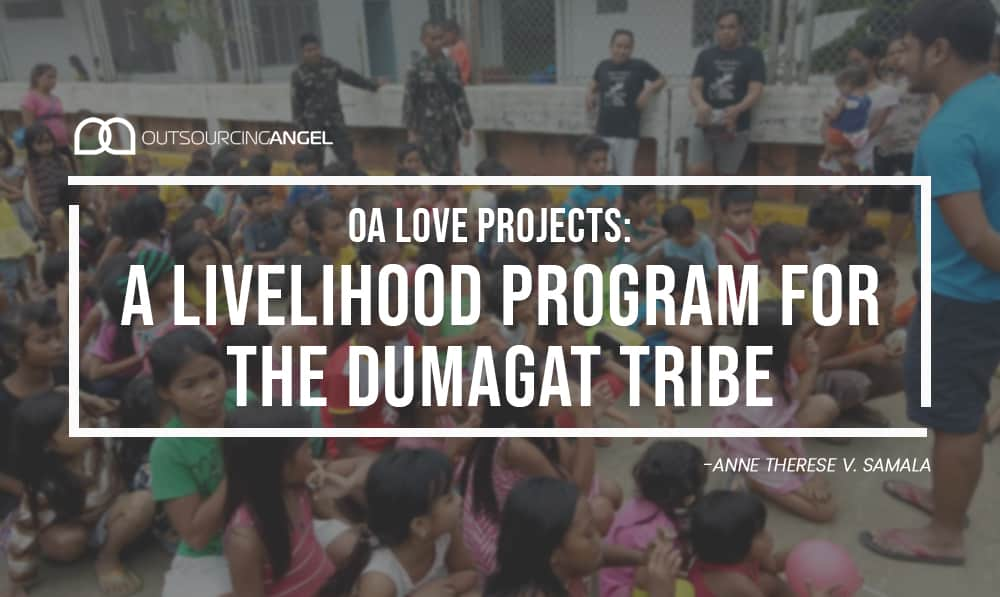 Outsourcing Angel Love Projects: A Livelihood Program for the Dumagat Tribe