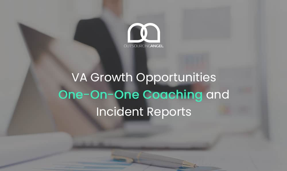 VA Growth Opportunities One-On-One Coaching and Incident Reports