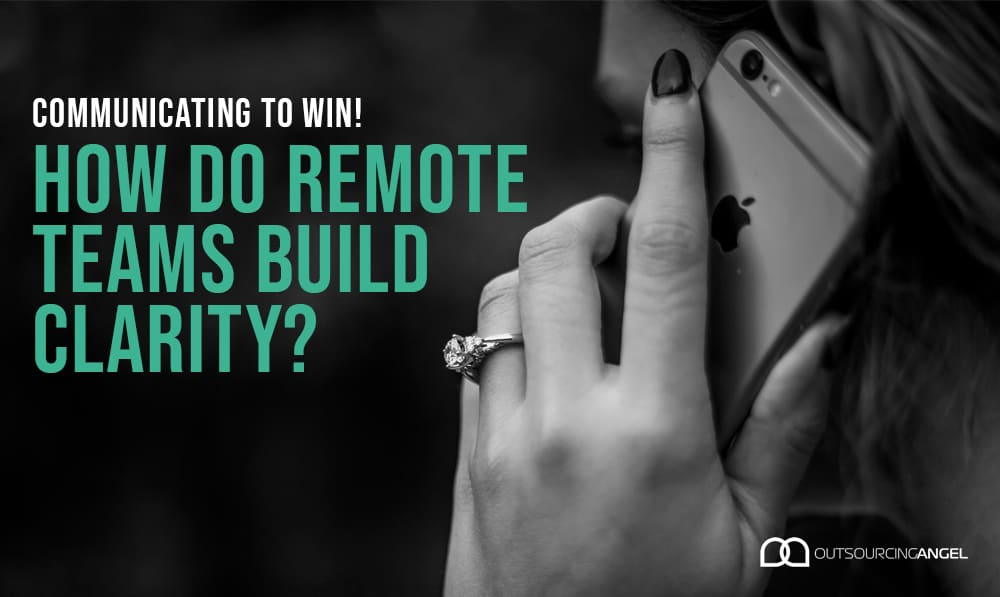 Communicating To Win! How Do Remote Teams Build Clarity?