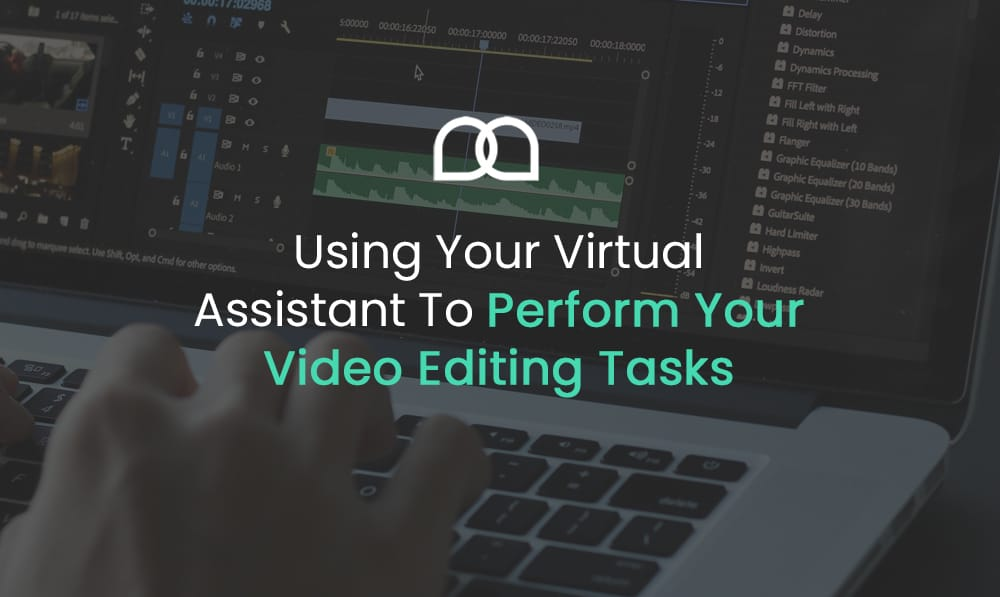 Using Your Virtual Assistant To Perform Your Video Editing Tasks