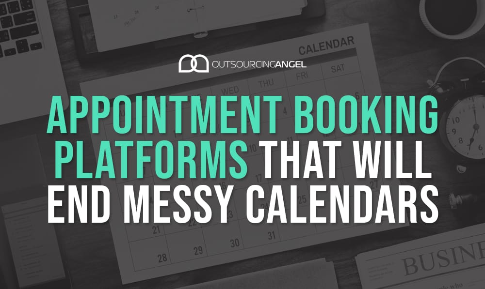 Appointment Booking Platforms That Will End Messy Calendars