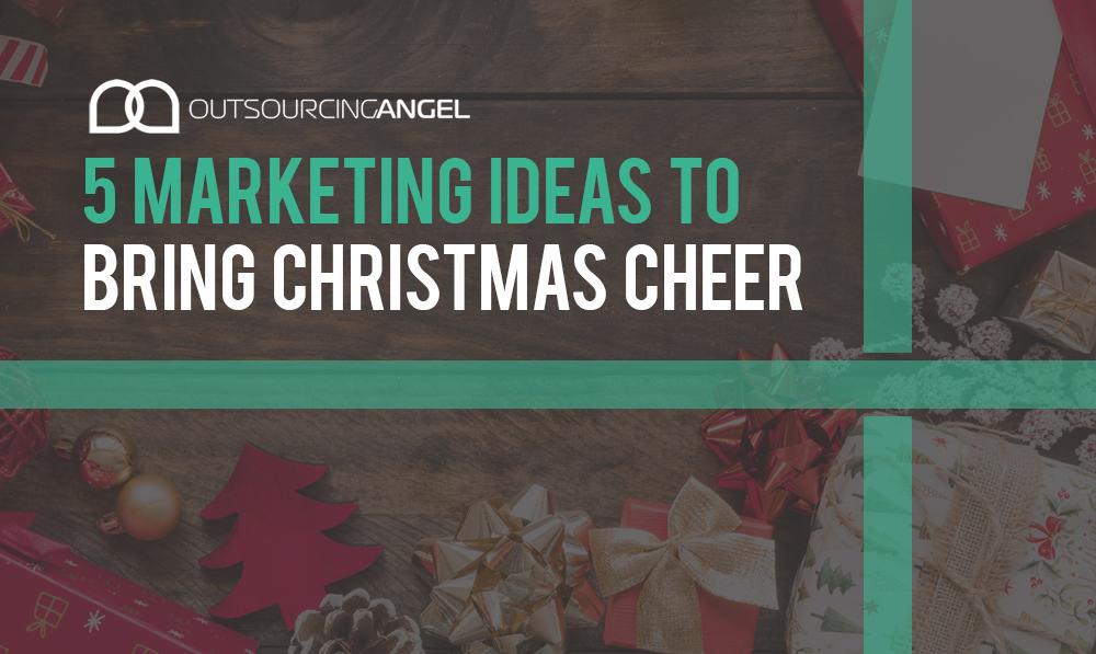 5 Marketing Ideas To Bring Christmas Cheer To Your Business