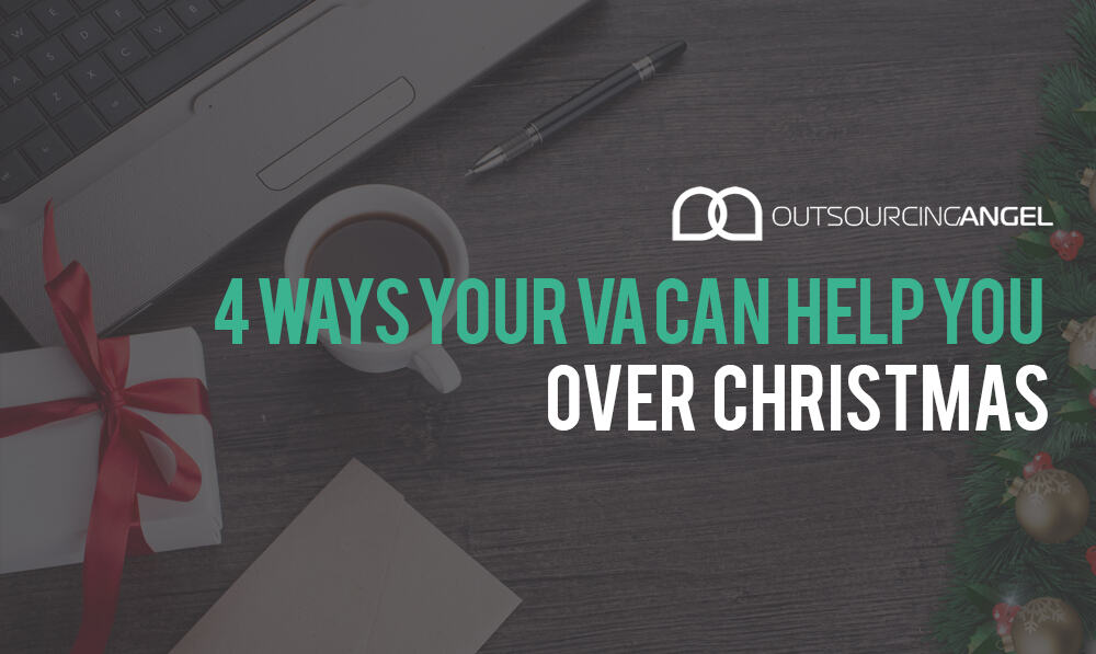 4 Ways Your VA Can Help You Over Christmas