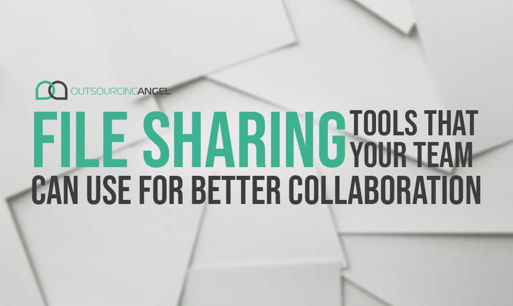 File Sharing Tools that Your Team can Use for Better Collaboration