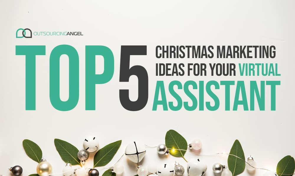 Top 5 Christmas Marketing Ideas For Your Virtual Assistant
