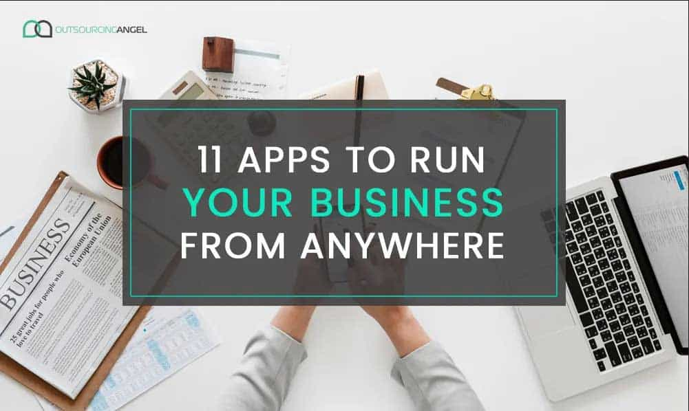 11 Apps To Run Your Business from Anywhere