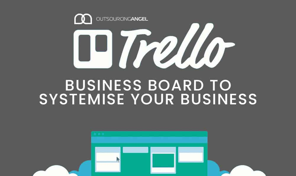 The Trello Business Board Guide To Systemise Your Business