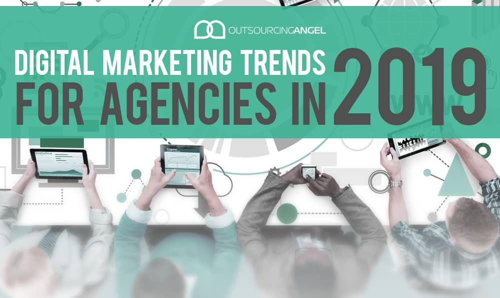 Digital Marketing Trends for Agencies in 2019