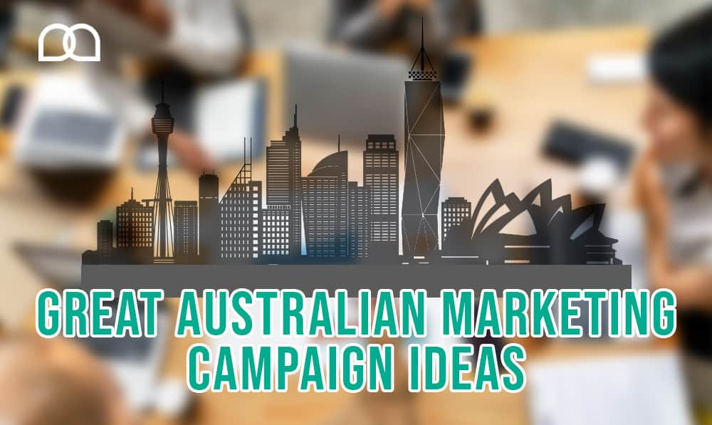 Great Australian Marketing Campaign Ideas