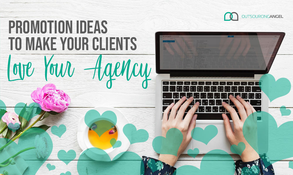 Promotion Ideas to Make Your Clients Love Your Agency this Valentine's Day