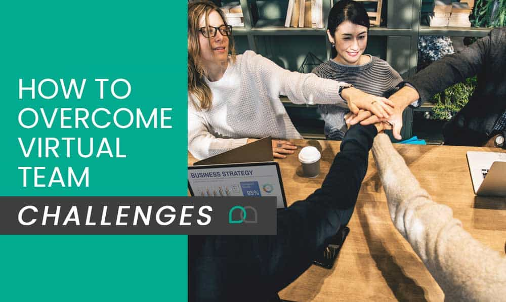 How To Overcome Virtual Team Challenges