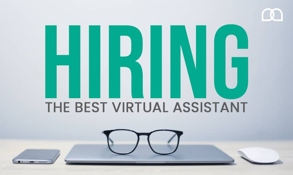Hiring The Best Virtual Assistant