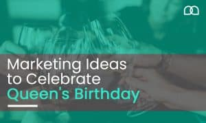 Marketing-Ideas-to-Celebrate-The-Queen's-Birthday