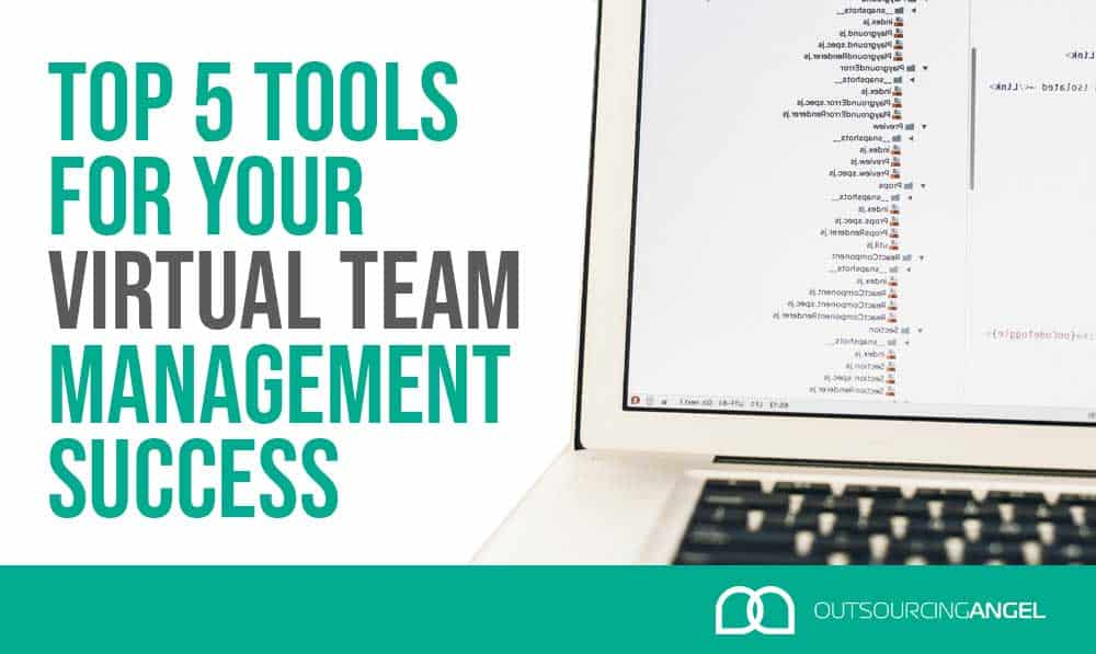 Top 5 Tools For Better Virtual Team Management