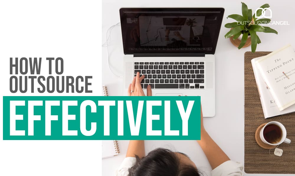 How To Outsource Effectively
