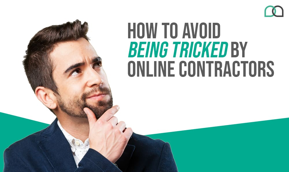 How to Avoid Being Tricked by Online Contractors