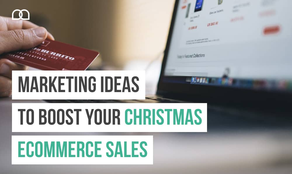 Marketing Ideas to Boost Christmas eCommerce Sales
