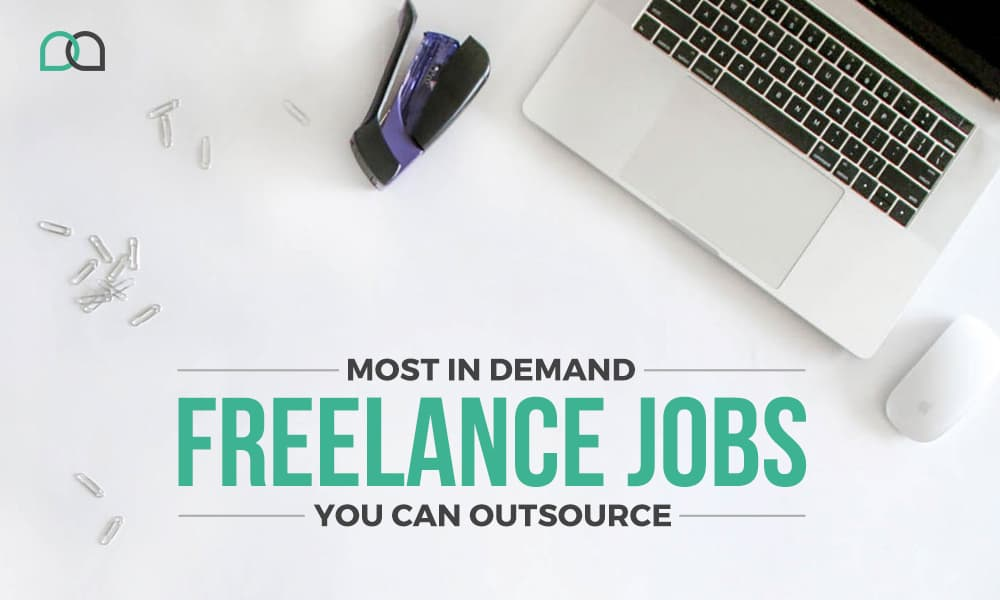 Most In Demand Freelancer Jobs You Can Outsource
