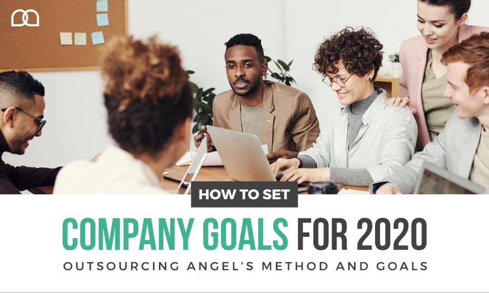 How to Set Company Goals for 2020: Outsourcing Angel's Method and Goals