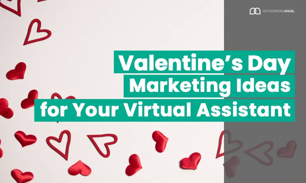 Valentine's Day Marketing Ideas for Your Virtual Assistant