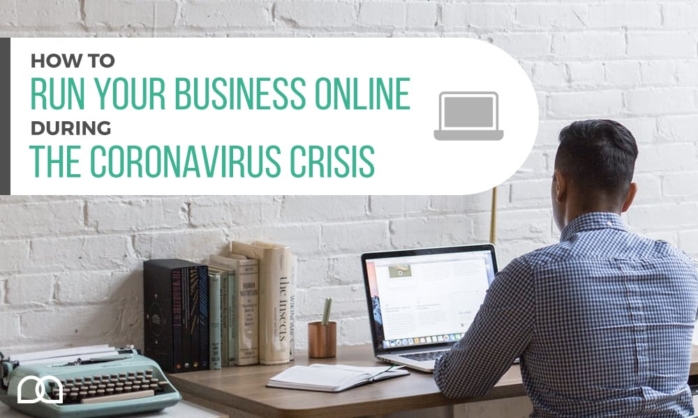 How to Run Your Business Online During the Coronavirus Crisis
