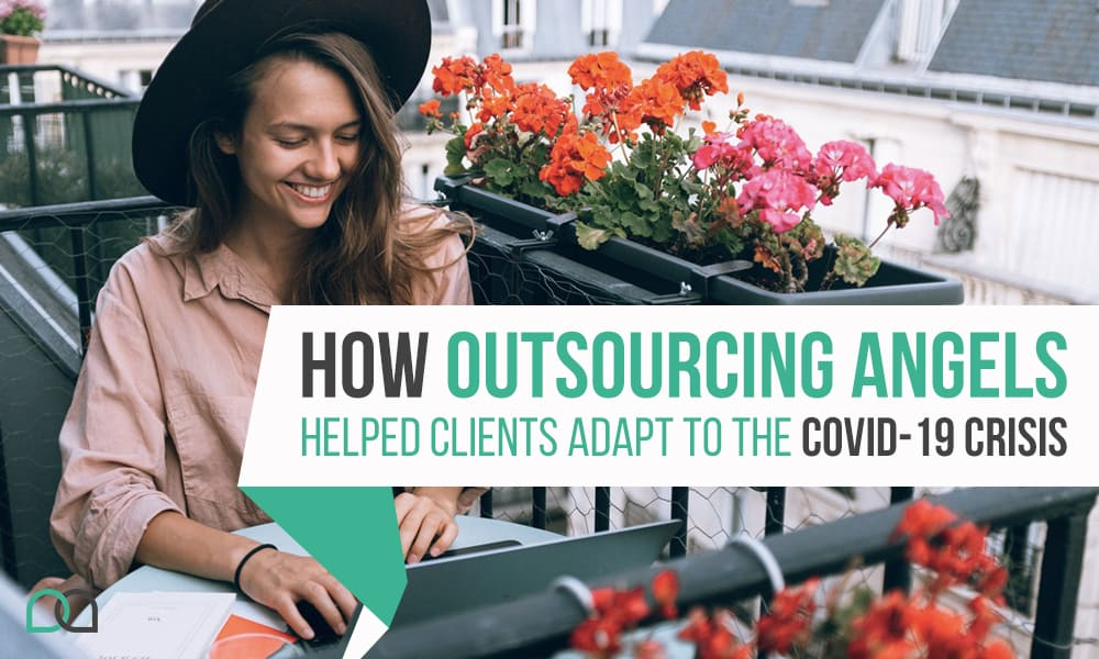 How Outsourcing Angel Helped Clients Adapt to the COVID-19 Crisis