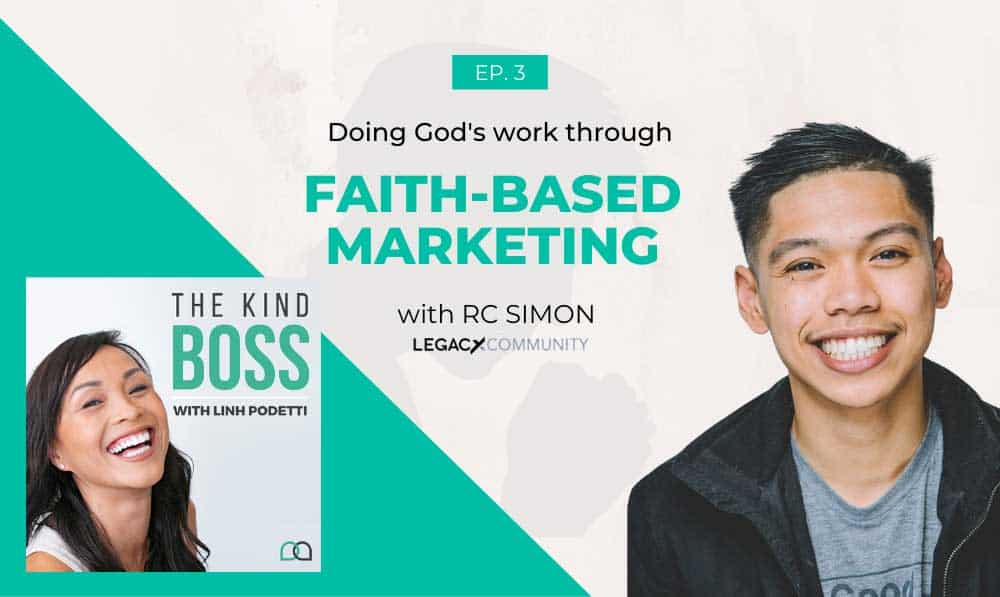 Faith-Based Marketing: Growing your Business with God with RC Simon | The Kind Boss Podcast Episode #3