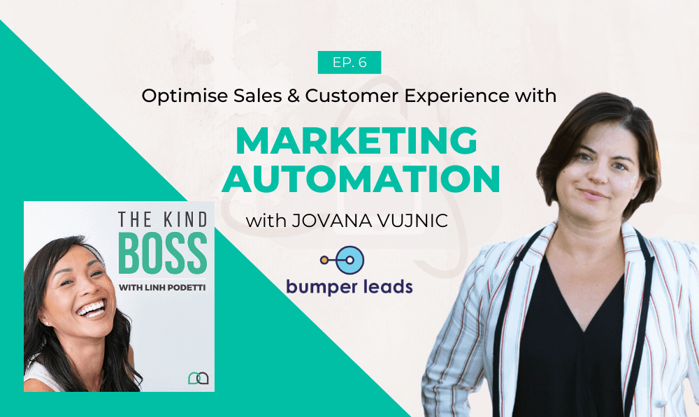 Optimise Sales & Customer Experience with Marketing Automation with Jovana Vujnic | The Kind Boss Podcast Episode #6