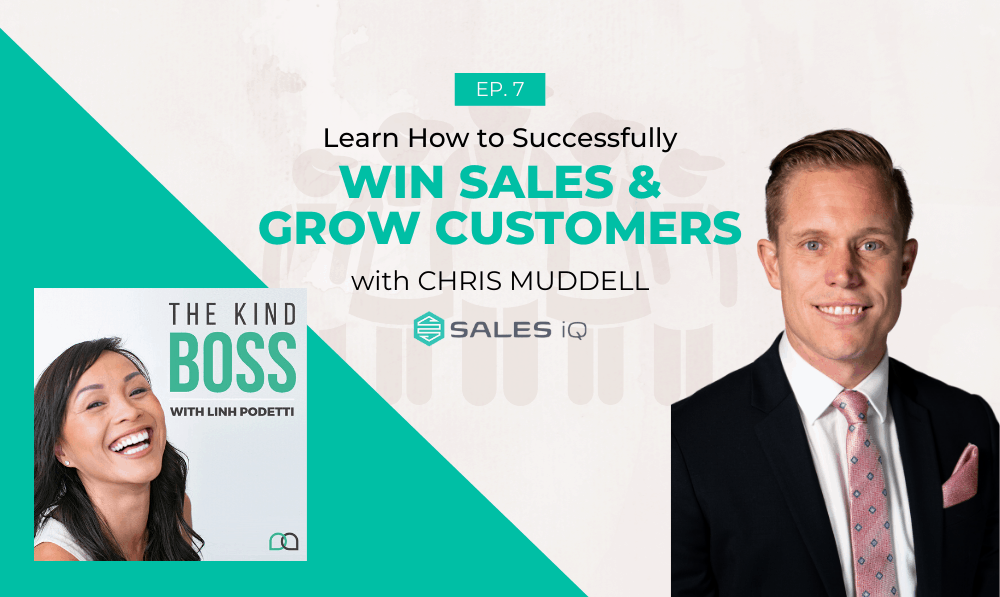 How to Become Good at Sales and Grow Customers with Chris Muddell | The Kind Boss Ep#7
