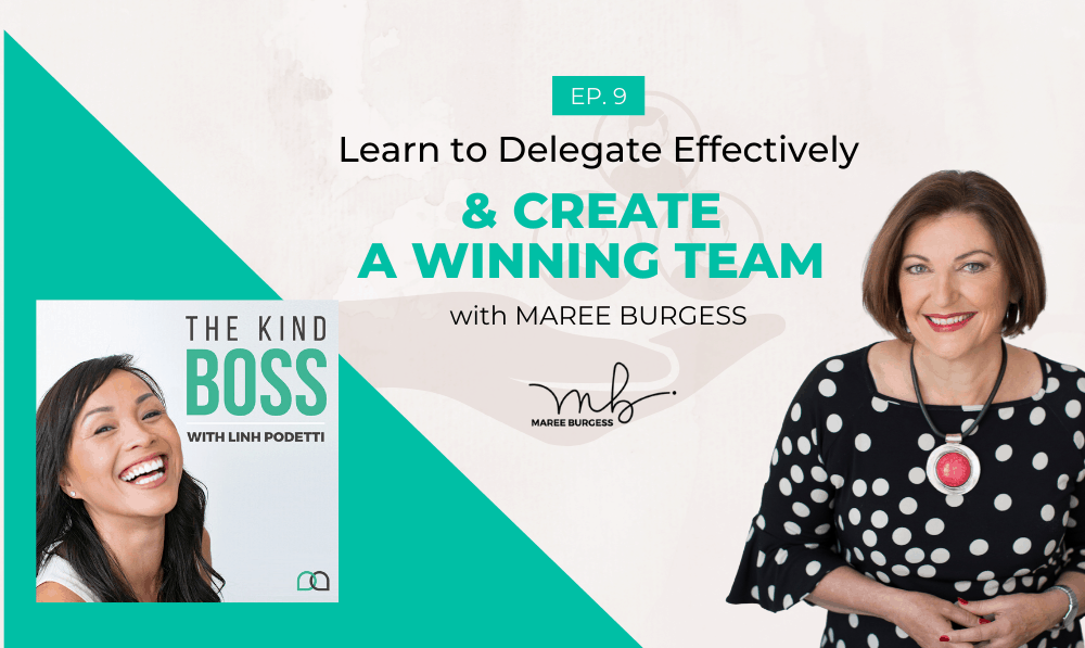 How to Delegate Effectively and Achieve your Business Goals with Maree Burgess