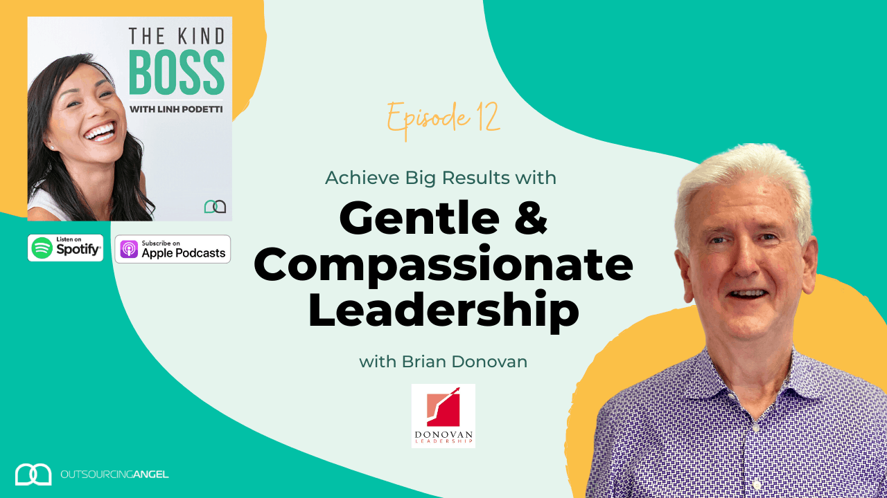 Achieve Big Results with Compassionate Leadership | Interview with Brian Donovan | The Kind Boss Ep#12