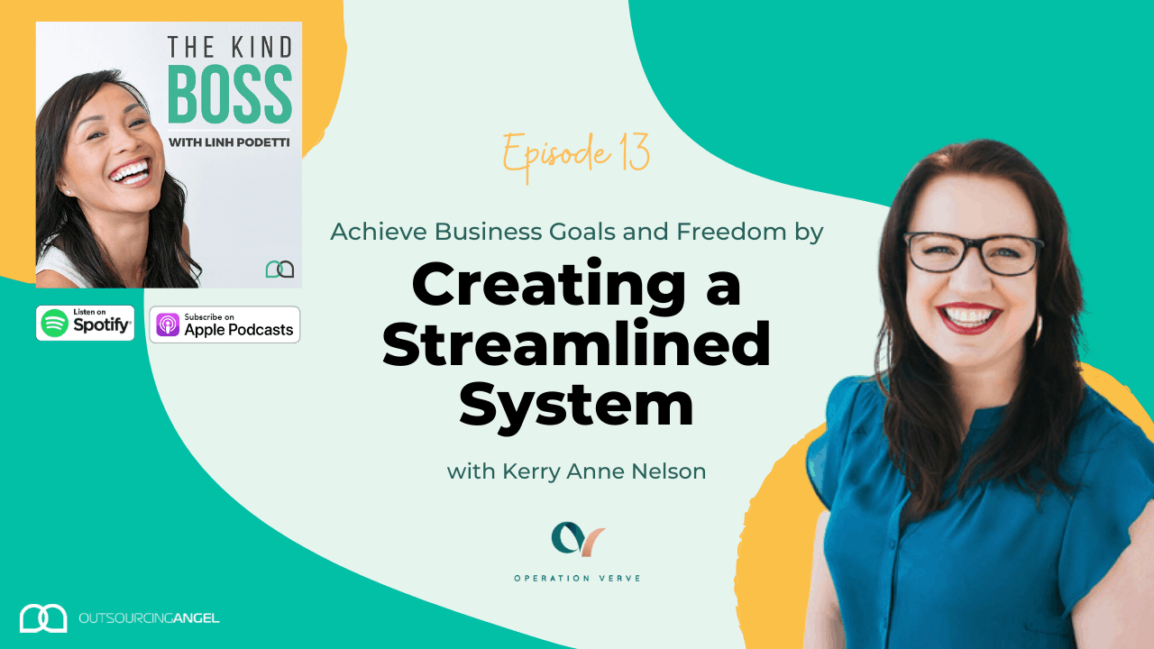 Achieving Business Goals by Creating a Streamlined System | Interview with Kerry Anne Nelson | The Kind Boss Ep#13