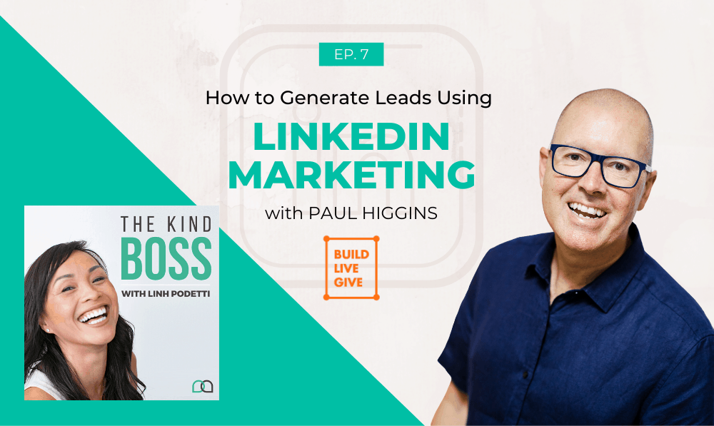 How to Generate Leads from LinkedIn and Grow your Business with Paul Higgins | The Kind Boss Ep#11