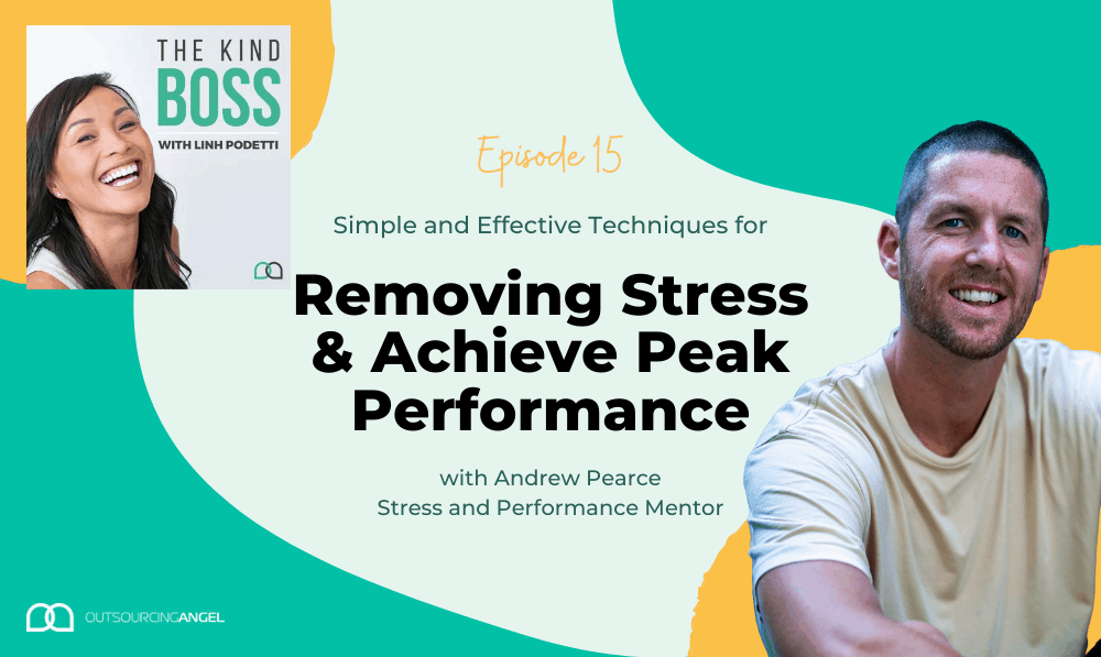 How to Manage Stress and Achieve Peak Performance with Andrew Pearce | The Kind Boss Ep#15